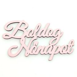 boldog-nonapot-festett-fafelirat-rozsaszin-hobbykreativ