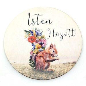 Isten hozott festett kör fatábla mókus virágokkal 13 cm
