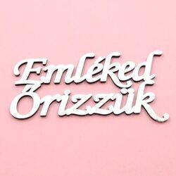 emleked-orizzuk-festett-feher-felirat-hobbykreativ