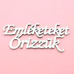 emleketeket-orizzuk-festett-feher-felirat-hobbykreativ