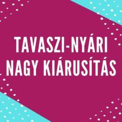 TAVASZI-NYÁRI NAGY KIÁRUSÍTÁS
